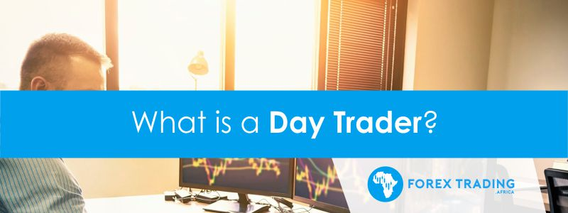 What is a Day Trader