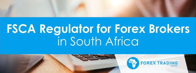 FSCA Regulator for Forex Brokers in South Africa