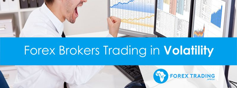 Forex Brokers Trading in Volatility
